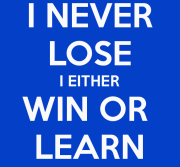 i-never-lose-i-either-win-or-learn-2